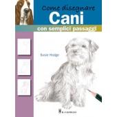 Libro Come disegnare Cani con semplici passaggi - Il Castello Editore