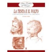 Libro Arte e tecnica La testa e il volto, raffigurare ritratti e visi caratteristici - Il Castello Editore