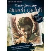 Libro Come disegnare Angeli caduti - Il Castello Editore