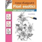 Libro Come disegnare Fiori esotici con semplici passaggi - Il Castello Editore