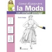 Disegnare la moda in semplici passaggi - Il Castello Editore