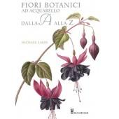Libro Fiori botanici ad acquarello dalla A alla Z - Il Castello Editore
