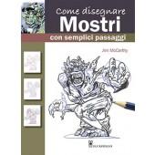 Libro Come disegnare  mostri con semplici passaggi - Il Castello Editore