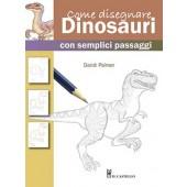 Libro Come disegnare  dinosauri con semplici passaggi - Il Castello Editore