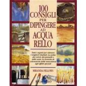 100 Consigli per dipingere ad acquarello