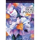 Libro Dipingere fiori e piante - Il Castello Editore