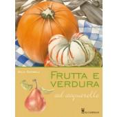 Libro Frutta e Verdura ad acquarello - Il Castello Editore
