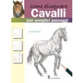 Libro Come disegnare Cavalli con semplici passaggi - Il Castello Editore